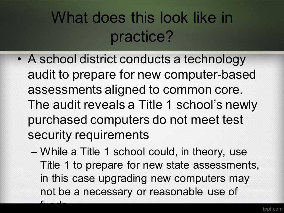 What does this look like in practice? A school district conducts a technology audit to prepare for new computer-based assessments aligned to common co