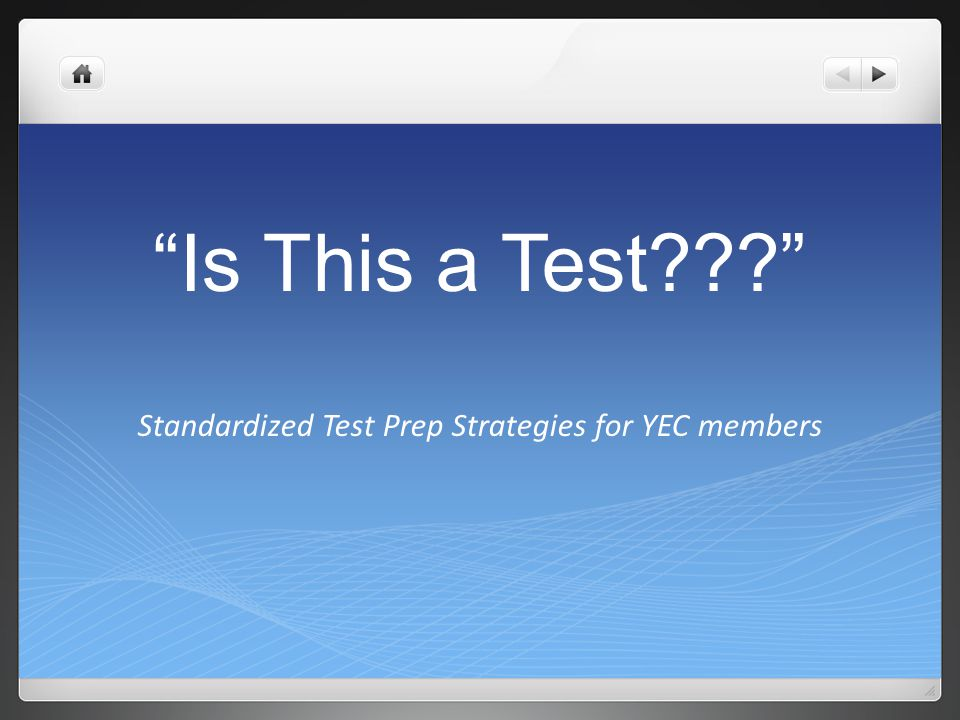 Is This a Test??? Standardized Test Prep Strategies for YEC members