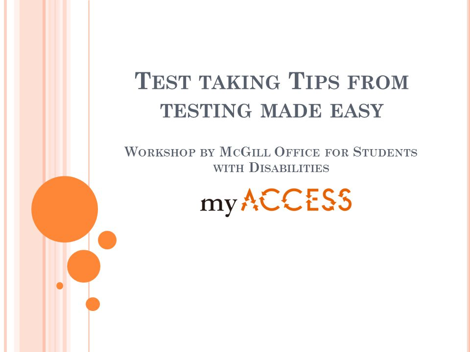 T EST TAKING T IPS FROM TESTING MADE EASY W ORKSHOP BY M C G ILL O FFICE FOR S TUDENTS WITH D ISABILITIES