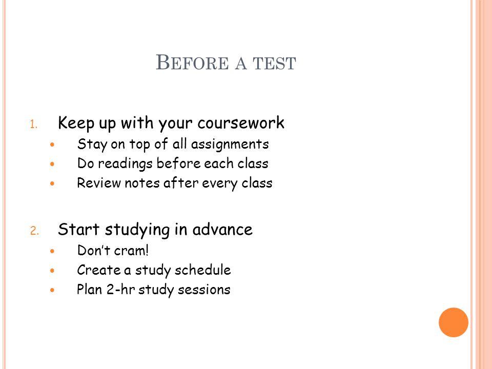 B EFORE A TEST 1.