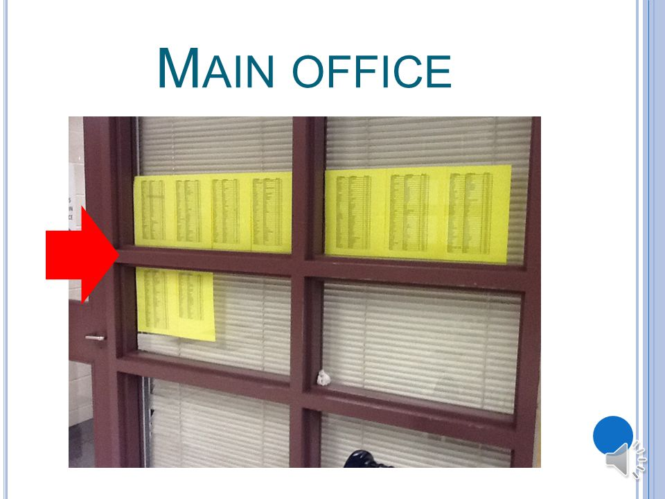 W HERE AM I WRITING Have you checked the list that is posted at the main office and at guidance