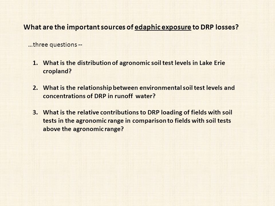 1.What is the distribution of agronomic soil test levels in Lake Erie cropland.