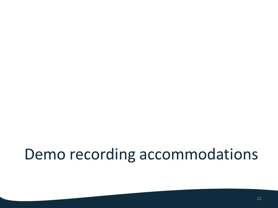 Demo recording accommodations 22
