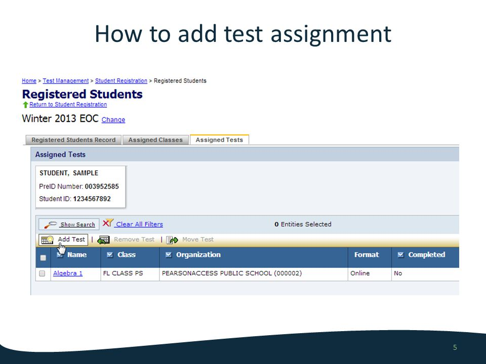 How to delete test assignment 6 For students with incorrect Student Name or Student ID (entered via PreID upload), existing test assignments must be removed before new student record is created When an incorrect test form has been assigned to a student, the incorrect test assignment must be removed before correct test form can be assigned