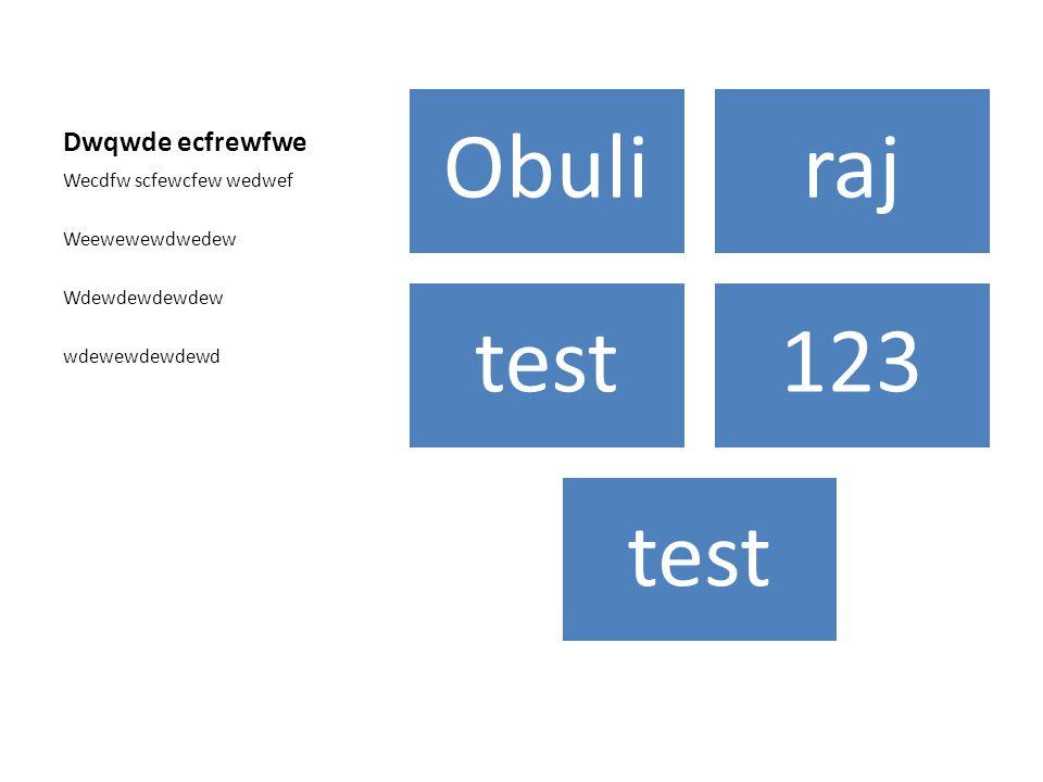 Dwqwde ecfrewfwe Obuliraj test123 test Wecdfw scfewcfew wedwef Weewewewdwedew Wdewdewdewdew wdewewdewdewd