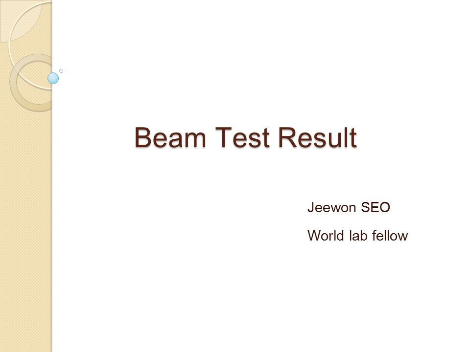 Beam Test Result Jeewon SEO World lab fellow