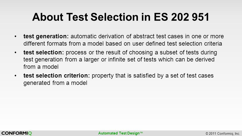 Automated Test Design ™ © 2011 Conformiq, Inc.
