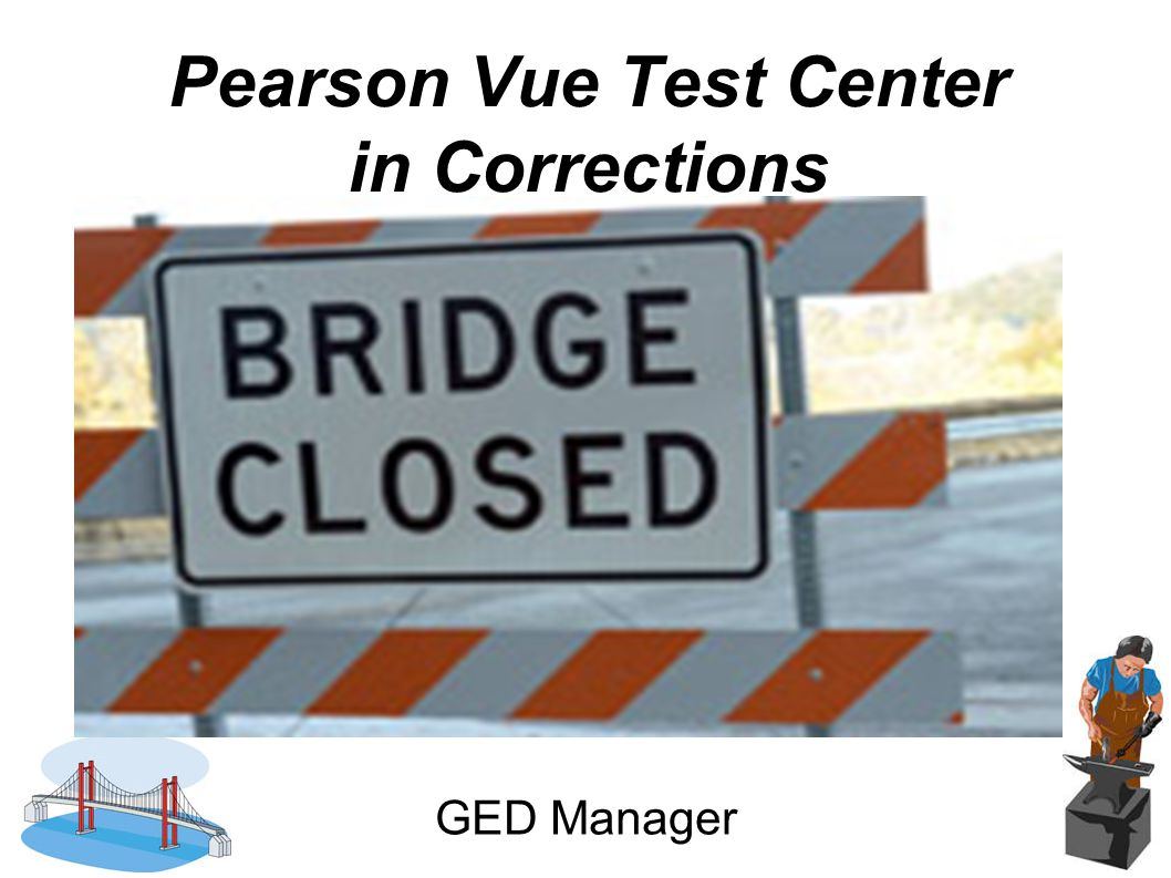 Pearson Vue Test Center in Corrections GED Manager