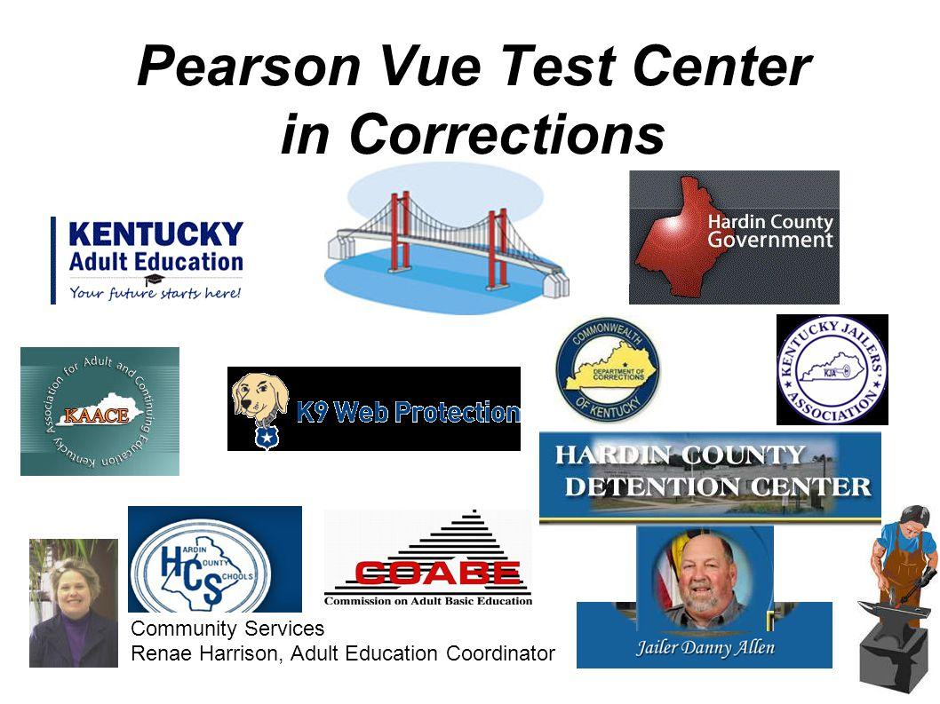 Pearson Vue Test Center in Corrections Community Services Renae Harrison, Adult Education Coordinator