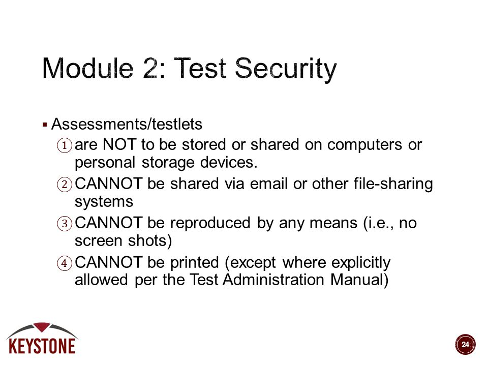  Assessments/testlets ① are NOT to be stored or shared on computers or personal storage devices. ② CANNOT be shared via email or other file-sharing s