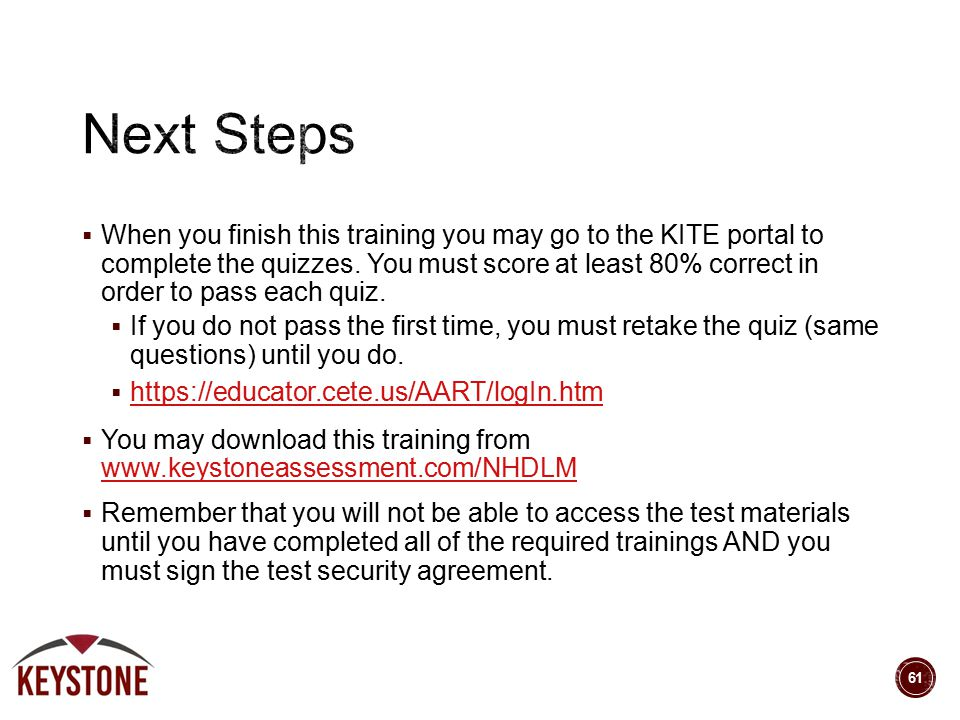  When you finish this training you may go to the KITE portal to complete the quizzes.
