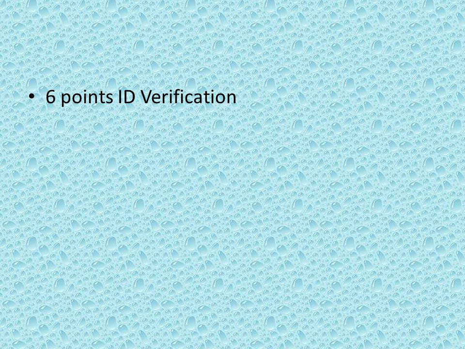 6 points ID Verification