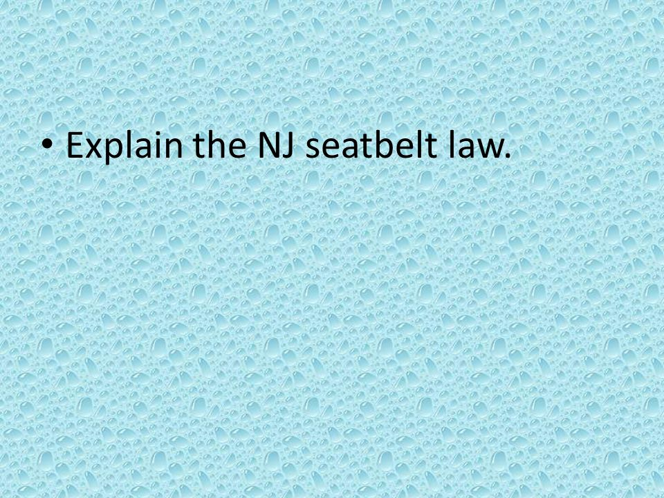 Explain the NJ seatbelt law.