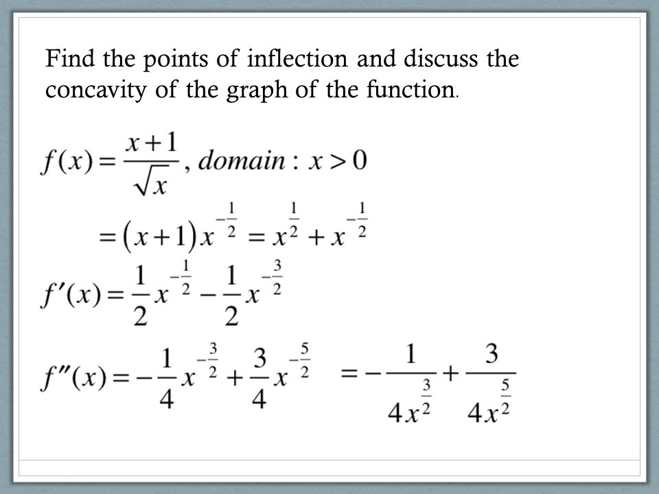 Find the points of inflection and discuss the concavity of the graph of the function.