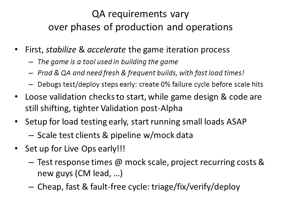 Handout notes: sources of data Game player database, runtime probes in the servers, queries from the bug database, etc.