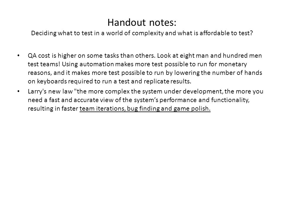 Handout notes: Deciding what to test in a world of complexity and what is affordable to test.