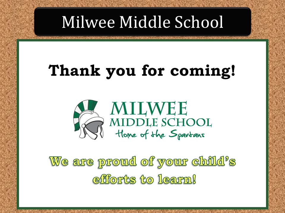 Milwee Middle School Thank you for coming!