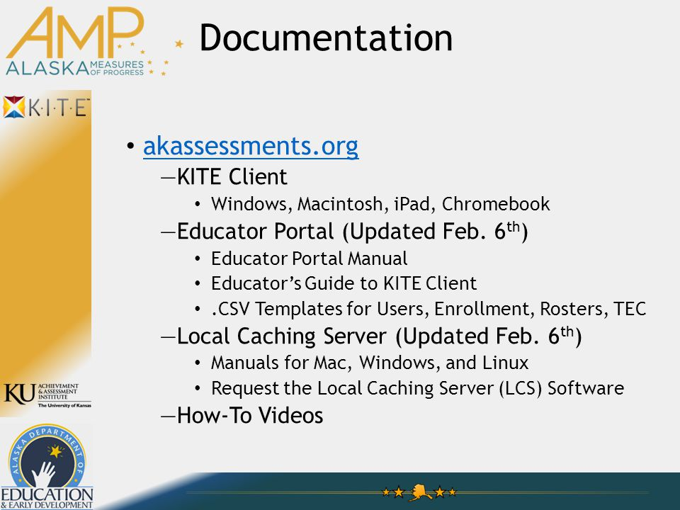 Documentation akassessments.org —KITE Client Windows, Macintosh, iPad, Chromebook —Educator Portal (Updated Feb.