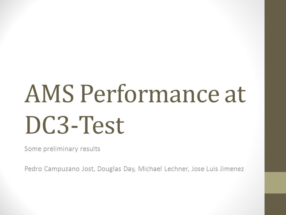 AMS Performance at DC3-Test Some preliminary results Pedro Campuzano Jost, Douglas Day, Michael Lechner, Jose Luis Jimenez