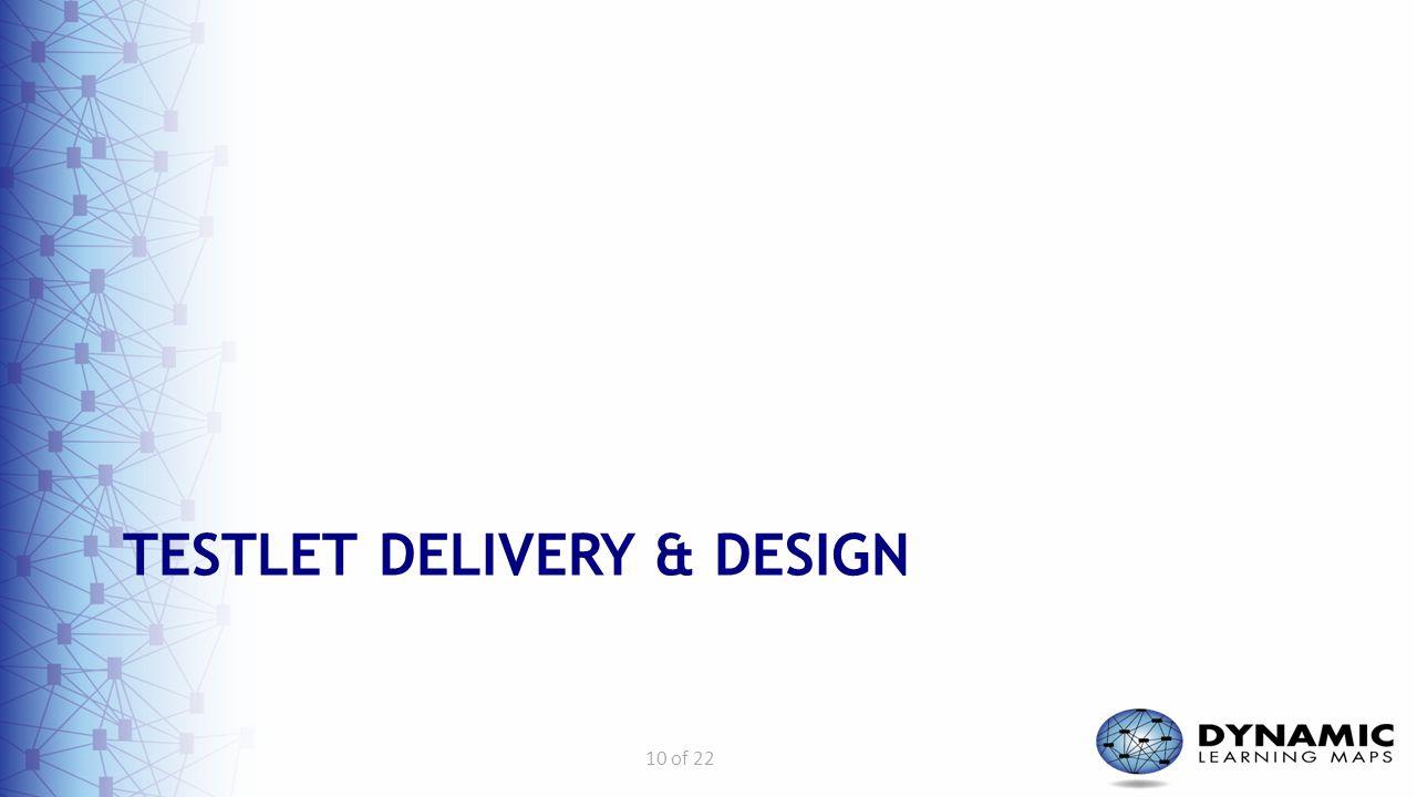 10 of 22 TESTLET DELIVERY & DESIGN