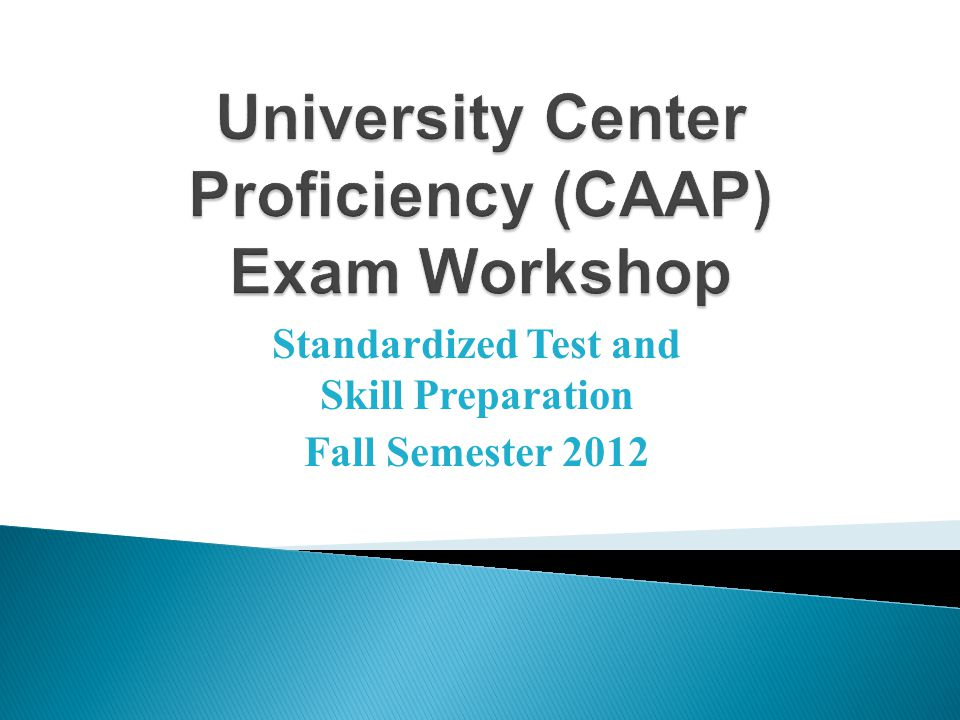 Standardized Test and Skill Preparation Fall Semester 2012