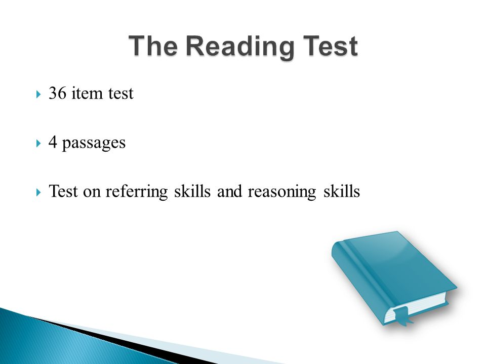  36 item test  4 passages  Test on referring skills and reasoning skills