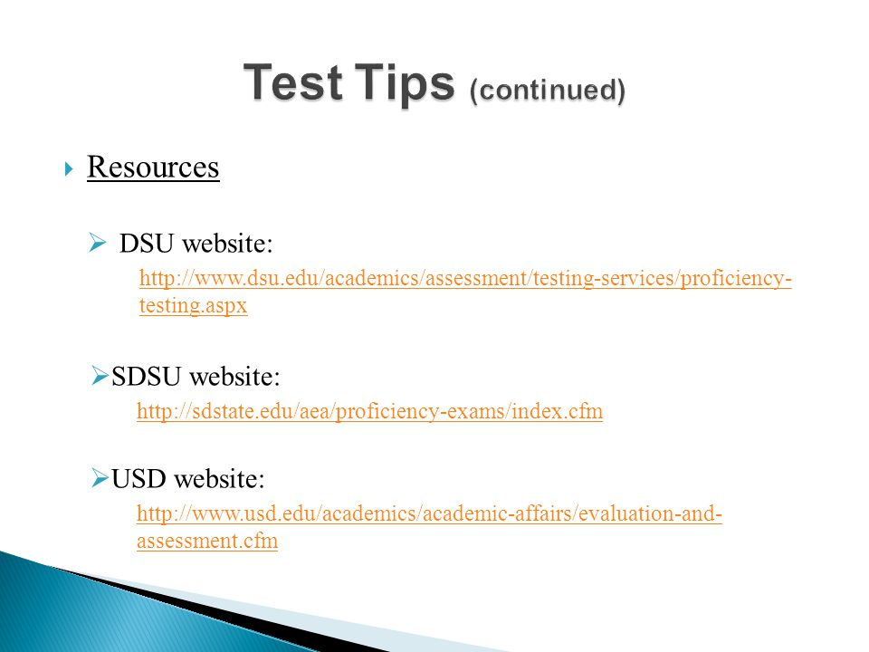  Resources  DSU website: http://www.dsu.edu/academics/assessment/testing-services/proficiency- testing.aspx  SDSU website: http://sdstate.edu/aea/proficiency-exams/index.cfm  USD website: http://www.usd.edu/academics/academic-affairs/evaluation-and- assessment.cfm