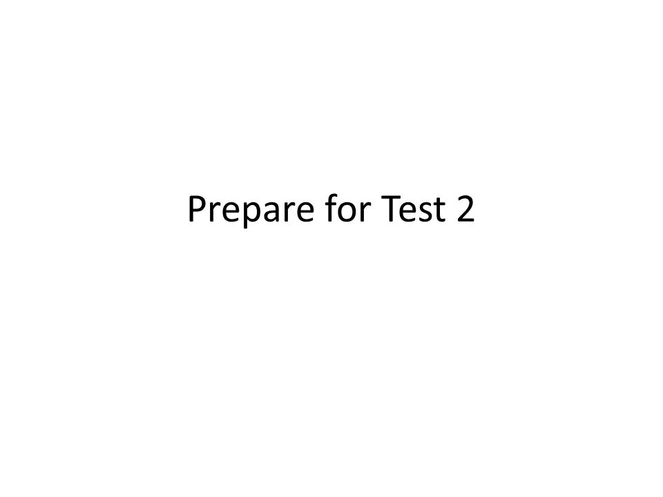 Prepare for Test 2