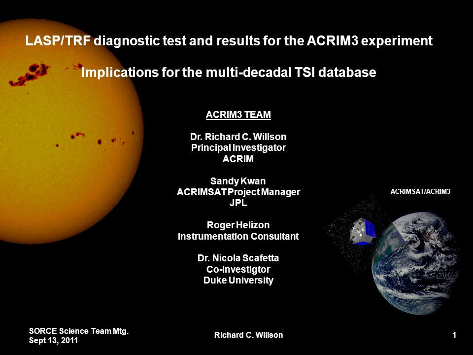 LASP/TRF diagnostic test and results for the ACRIM3 experiment Implications for the multi-decadal TSI database ACRIMSAT/ACRIM3 ACRIM3 TEAM Dr. Richard