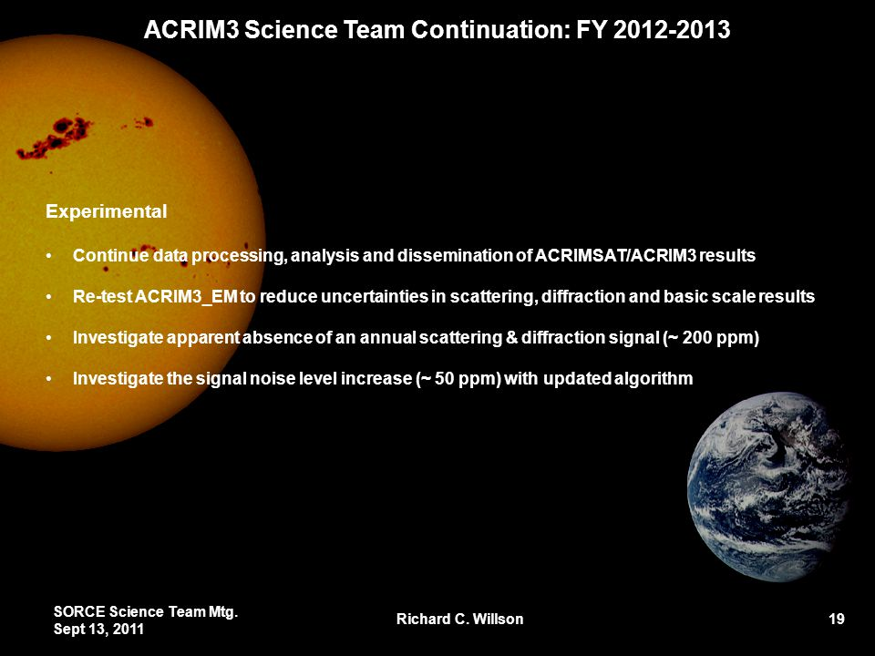 Experimental Continue data processing, analysis and dissemination of ACRIMSAT/ACRIM3 results Re-test ACRIM3_EM to reduce uncertainties in scattering,
