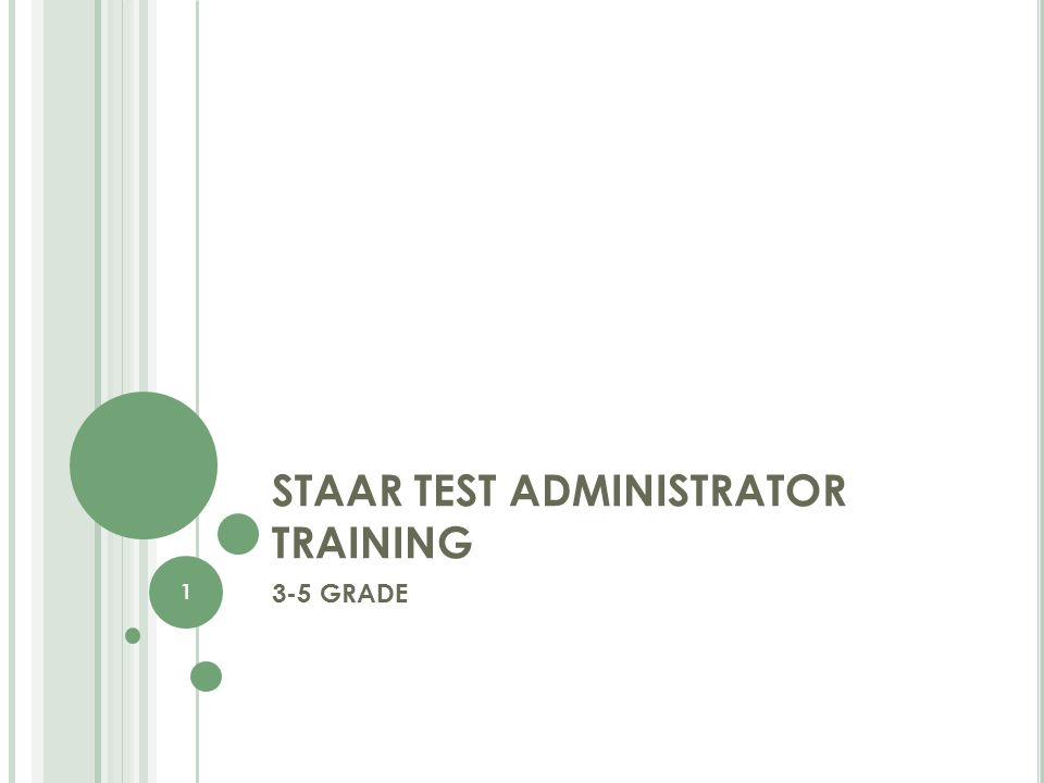 STAAR TEST ADMINISTRATOR TRAINING 3-5 GRADE 1