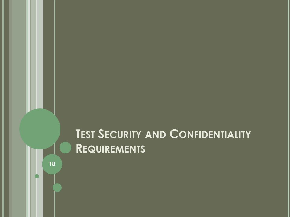 T EST S ECURITY AND C ONFIDENTIALITY R EQUIREMENTS 18