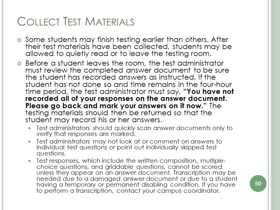 C OLLECT T EST M ATERIALS Some students may finish testing earlier than others.