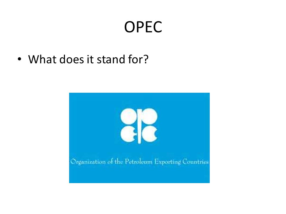 OPEC What does it stand for