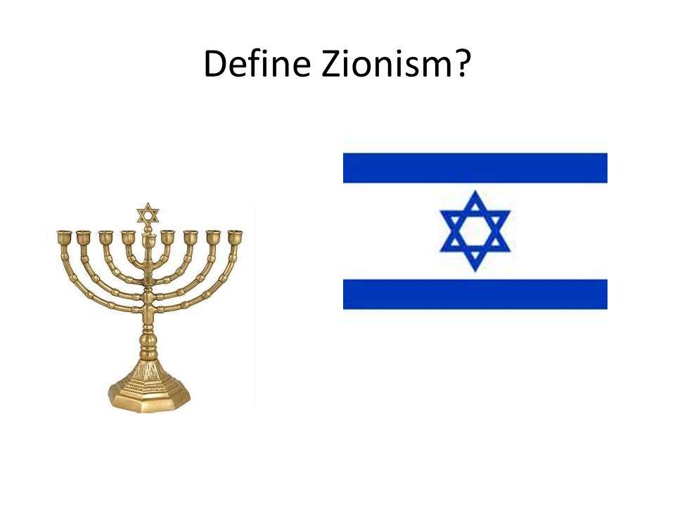Define Zionism?