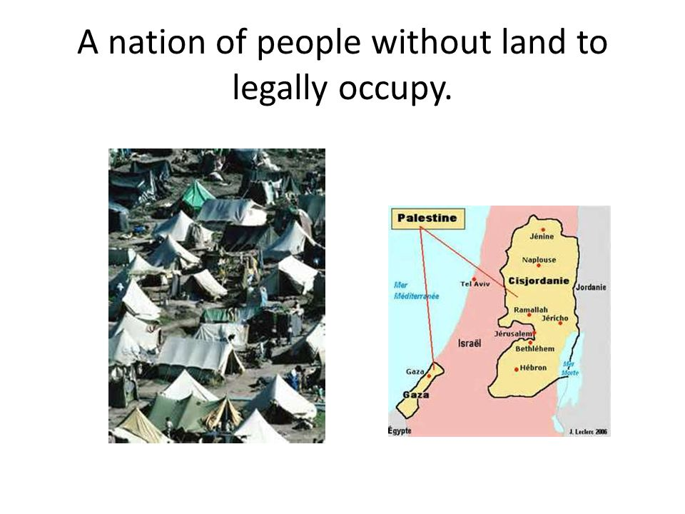 A nation of people without land to legally occupy.