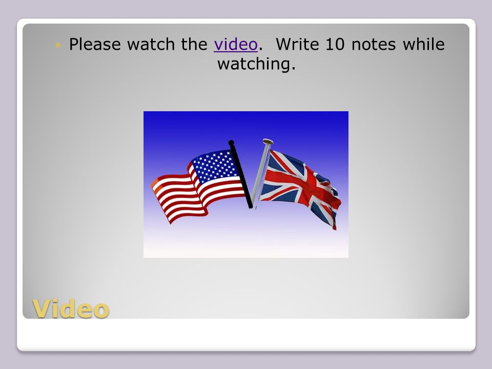 Video Please watch the video. Write 10 notes while watching.video