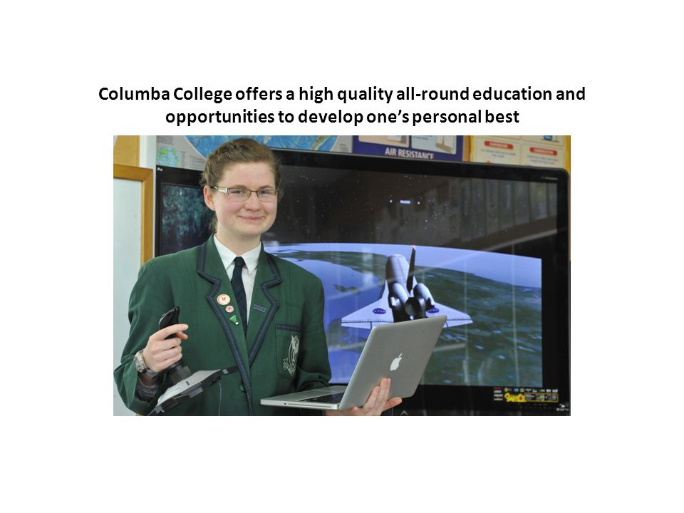 Columba College offers a high quality all-round education and opportunities to develop one's personal best