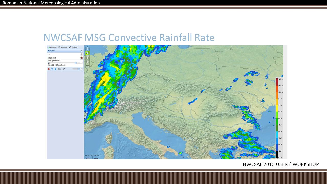 NWCSAF MSG Convective Rainfall Rate Romanian National Meteorological Administration NWCSAF 2015 USERS' WORKSHOP