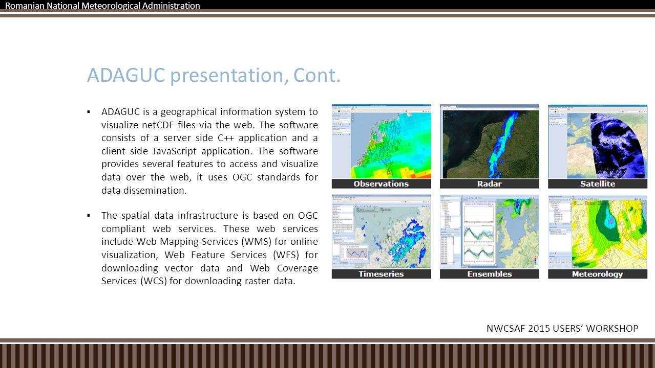 Data types Vector data - Swath information (NetCDF) Grid or field information - Model/satellite/radar etc.