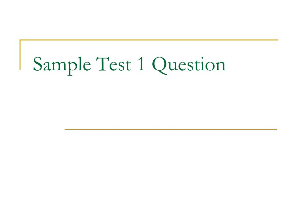 Sample Test 1 Question