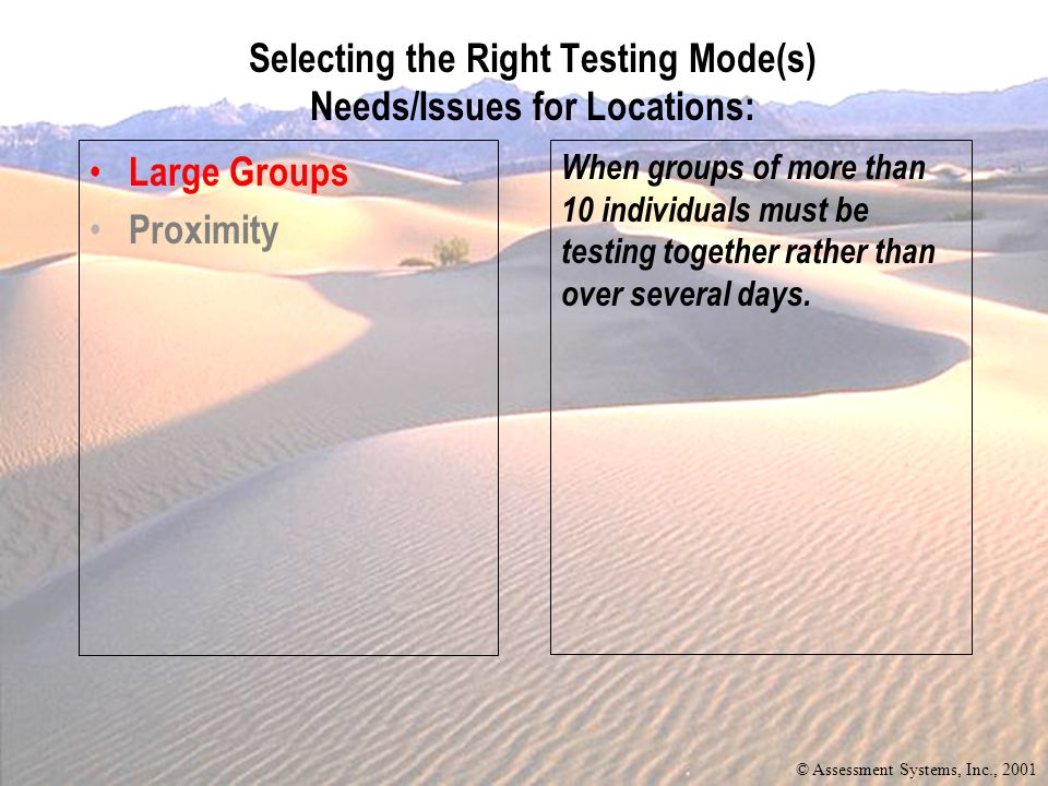 Large Groups Proximity When groups of more than 10 individuals must be testing together rather than over several days.