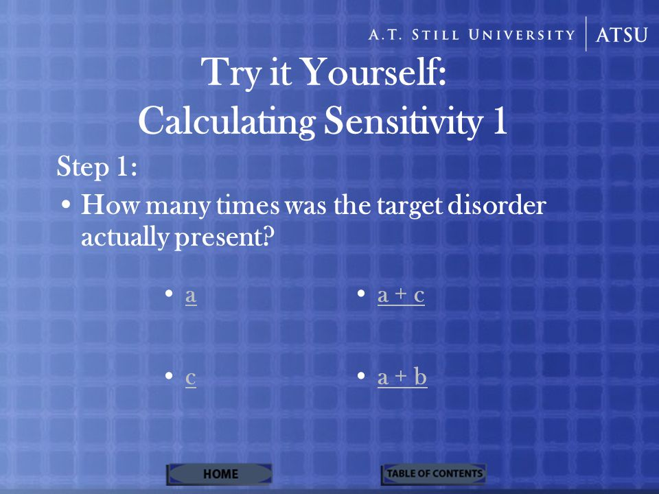 Try it Yourself: Calculating Sensitivity 1 Step 1: How many times was the target disorder actually present.