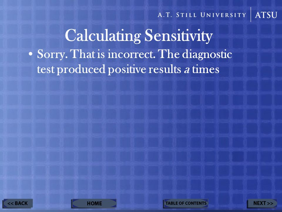 Calculating Sensitivity Sorry. That is incorrect.