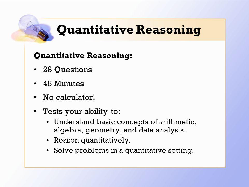 Quantitative Reasoning Quantitative Reasoning: 28 Questions 45 Minutes No calculator.
