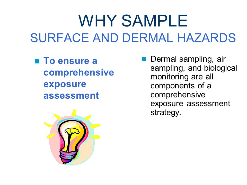 STEP 2 EVALUATION WHY, WHERE, AND HOW TO SAMPLE SURFACE AND DERMAL HAZARDS