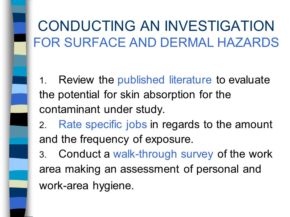 WHERE TO SAMPLE SURFACE AND DERMAL HAZARDS CONDUCTING THE INVESTIGATION