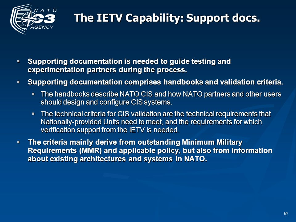 10 The IETV Capability: Support docs.  Supporting documentation is needed to guide testing and experimentation partners during the process.  Support