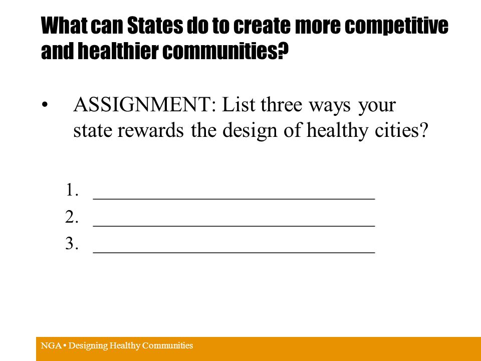 NGA Designing Healthy Communities What can States do to create more competitive and healthier communities.