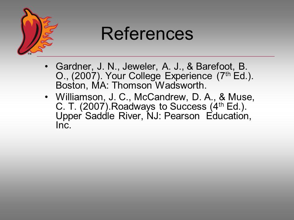References Gardner, J.N., Jeweler, A. J., & Barefoot, B.